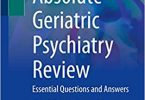 Absolute Geriatric Psychiatry Review Essential Questions and Answers