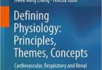 Defining Physiology Principles Themes, Concepts Cardiovascular, Respiratory and Renal Physiology 1st ed