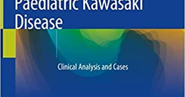 Paediatric Kawasaki Disease Clinical Analysis and Cases 1st ed. 2021