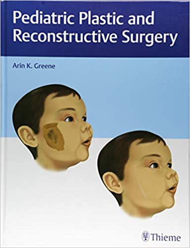 Pediatric Plastic and Reconstructive Surgery 1st Edition