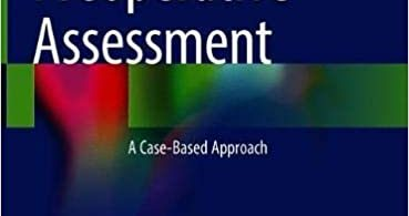 Preoperative Assessment A Case-Based Approach 1st ed. 2021 Edition