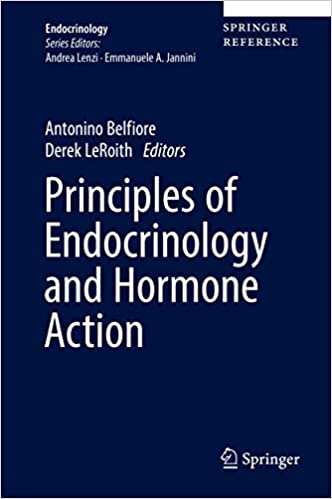 Principles of Endocrinology and Hormone Action 1st ed. 2018 Edition