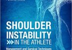 Shoulder Instability in the Athlete Management and Surgical Techniques for Optimized Return to Play 1st Edition