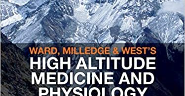 Ward Milledge and West's High Altitude Medicine and Physiology 6th Edition