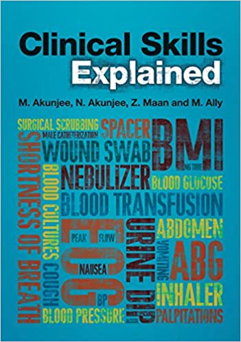 Clinical Skills Explained 1st Edition