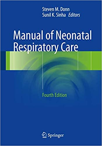 Manual of Neonatal Respiratory Care 4th ed. 2017 Edition