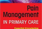 Pain Management in Primary Care Essential Knowledge for APRNs and PAs 1st Edition