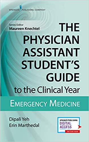 The Physician Assistant Student's Guide to the Clinical Year Emergency Medicine
