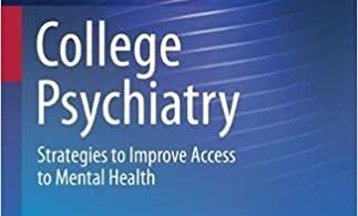 College Psychiatry Strategies to Improve Access to Mental Health 1st ed. 2021