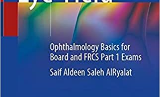 Eye Yield Ophthalmology Basics for Board and FRCS Part 1 Exams 1st ed. 2021