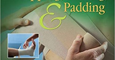 Orthopedic Taping Wrapping Bracing and Padding 4th Edition