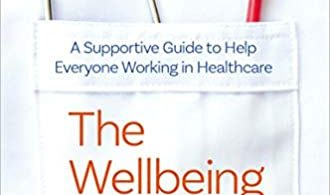 The Wellbeing Toolkit for Doctors A Supportive Guide to Help Everyone Working in Healthcare