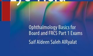 Eye Yield Ophthalmology Basics for Board and FRCS Part 1 Exams 2021