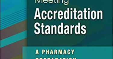 Meeting Accreditation Standards A Pharmacy Preparation Guide 1st Edition