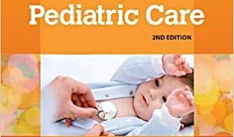 Quick Reference Guide to Pediatric Care (Volume 1) 2nd Edition