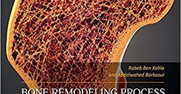 Bone Remodeling Process Mechanics Biology and Numerical Modeling 1st edition