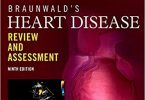 Braunwald's Heart Disease Review and Assessment 9th Edition