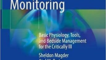 Cardiopulmonary Monitoring Basic Physiology Tools and Bedside Management for the Critically Ill 1st ed. 2021 Edition