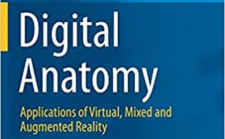 Digital Anatomy Applications of Virtual, Mixed and Augmented Reality 1st ed. 2021