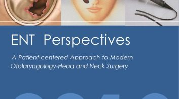 ENT Perspectives A Patient-centered Approach to Modern Otolaryngology-Head and Neck Surgery
