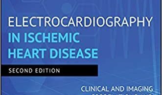 Electrocardiography in Ischemic Heart Disease Clinical and Imaging Correlations and Prognostic Implications 2nd Edition