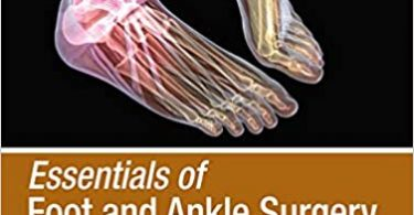 Essentials of Foot and Ankle Surgery 1st Edition