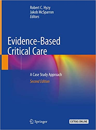 Evidence-Based Critical Care A Case Study Approach 2nd ed. 2020