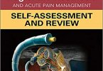 Hadzic's Textbook of Regional Anesthesia and Acute Pain Management Self-Assessment and Review 1st Edition