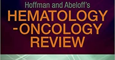 Hoffman and Abeloff's Hematology-Oncology Review 1st Edition