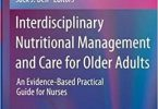 Interdisciplinary Nutritional Management and Care for Older Adults 1st ed. 2021