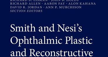 Smith and Nesi's Ophthalmic Plastic and Reconstructive Surgery 4th ed. 2021