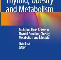 Thyroid Obesity and Metabolism Exploring Links Between Thyroid Function Obesity Metabolism and Lifestyle 1st edition