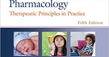 Yaffe and Aranda's Neonatal and Pediatric Pharmacology Therapeutic Principles in Practice 5th Edition